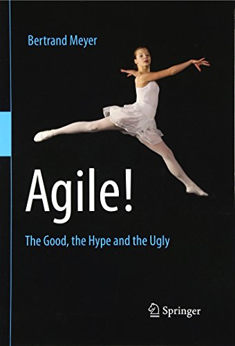 Download Agile!: The Good, the Hype and the Ugly