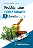 img - for Prof. Mansour Fever Miracle 5-Munite Cure: First Fever Natural Patent-Pending Instant Relief Uncovered (Health Books Series Book 1) book / textbook / text book