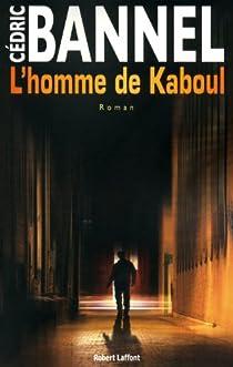 L'homme de Kaboul par Bannel