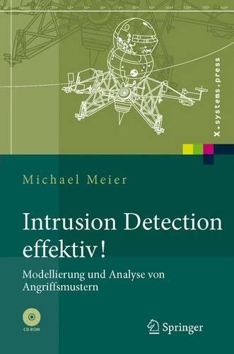 Intrusion Detection effektiv!: Modellierung und Analyse von Angriffsmustern (X.systems.press)