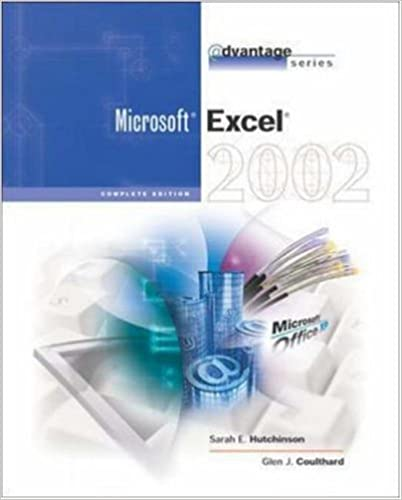 The Advantage Series: Excel 2002- Complete: Production Manuscript