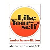 Like Yourself, Abraham J. Twerski, 0135364663