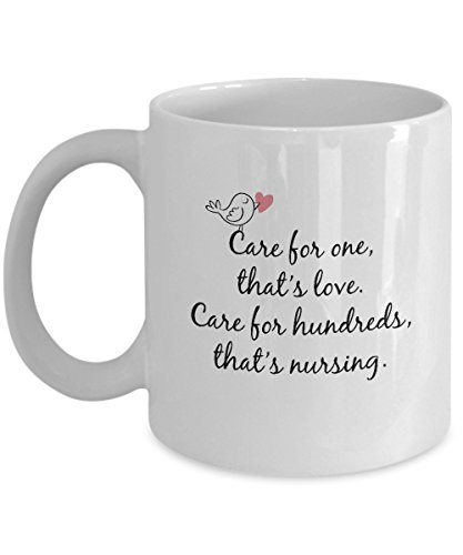 Care For One, That's Love. Care For Hundreds, That's Nursing Coffee Mug - 11oz Mug - Inspirational Gift For Nurse