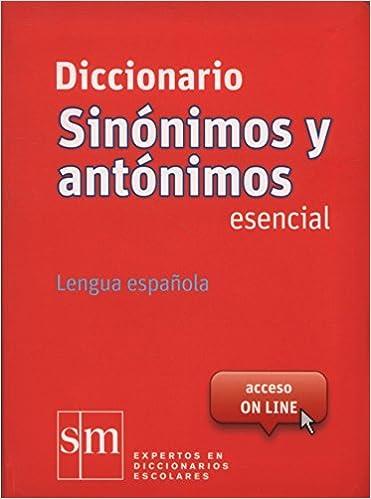 Diccionario Sinónimos Y Antónimos Esencial. Lengua Española - 9788467524499 por Equipo Pedagógico Ediciones Sm epub