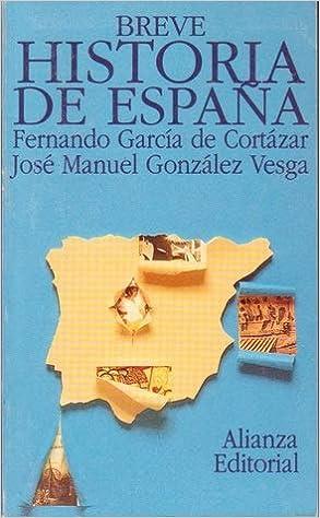 Breve historia de España: Amazon.es: de Cortázar, Fernando García;Vesga, José Manuel González: Libros