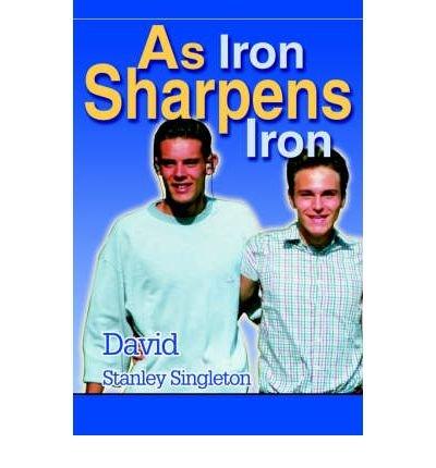 [ As Iron Sharpens Iron By Singleton, David S ( Author ) Paperback 2003 ] pdf epub
