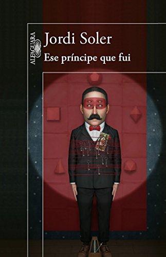 Ese principe que fui (Spanish Edition)