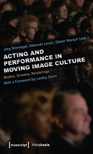 Acting and Performance in Moving Image Culture: Bodies, Screens, Renderings (Metabasis)