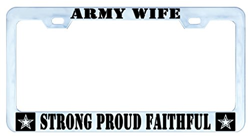 customamericans Army Wife Strong Proud Faithful Auto License Plate Frame Tag Metal, Weatherproof Vinyl Letters Chrome Black