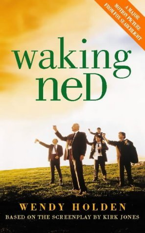 Waking Ned by Wendy Holden (1-Mar-1999) Paperback
