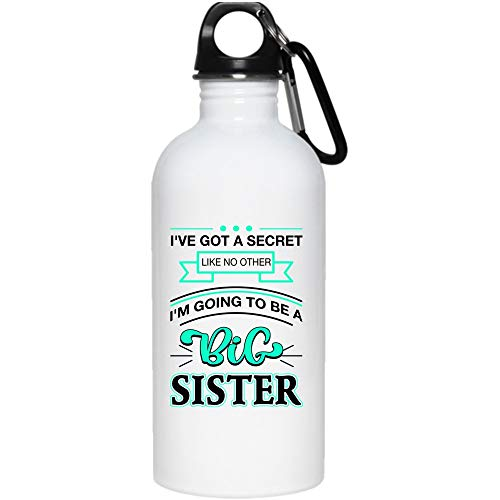 I've Got A Secret Like No Other 20 oz Stainless Steel Bottle,I'm Going To Be A Big Sister Outdoor Sports Water Bottle (Stainless Steel Water Bottle - White)