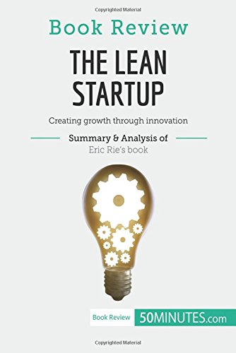 Book Review: The Lean Startup by Eric Ries: Creating Growth Through Innovation