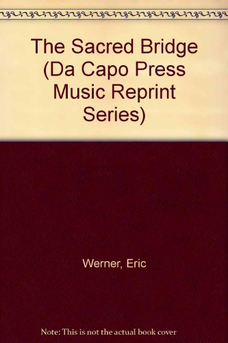 The Sacred Bridge (Da Capo Press Music Reprint Series)