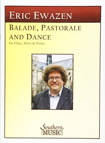 Ballade Pastorale and Dance: Flute, Horn and Piano ()