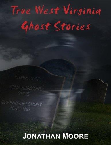 True West Virginia Ghost Stories