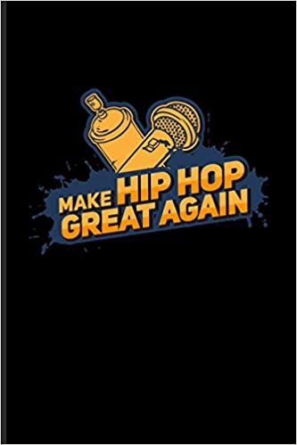 Amazon.com: Make Hip Hop Great Again: Funny Music Quotes ...