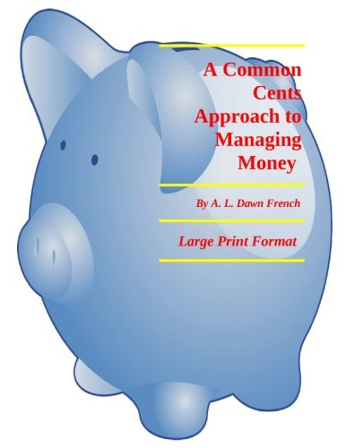 A Common Cents Approach to Managing Money: Large Print Format (Commonsense Collection) (Volume 1) ebook
