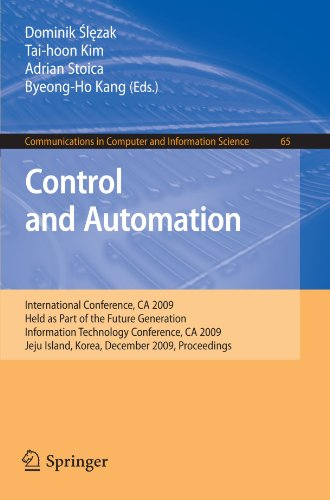 Control and Automation: International Conference, CA 2009, Held as Part of the Future Generation Information Technology Conference, CA 2009, Jeju ... in Computer and Information Science)