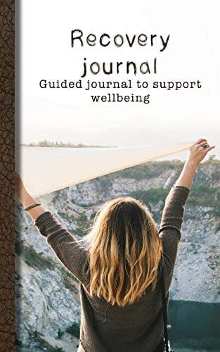 Recovery journal: One day at a time guided journal to support your recovery and wellbeing