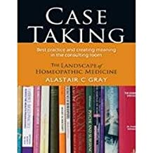 Case-Taking: Best Practice and Creating Meaning in the Consulting Room