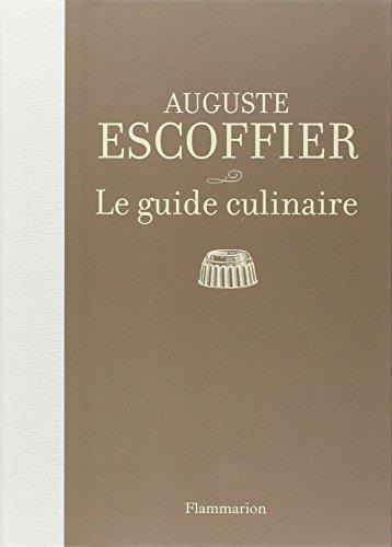 Escoffier : Le guide culinaire ; Aide-memoire de cuisine pratique (French Edition) by French and European Publications Inc