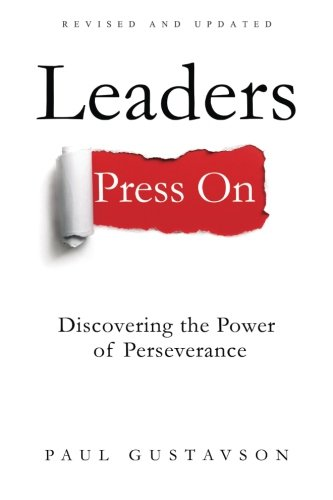 Leaders Press On: Discovering the Power of Perseverance