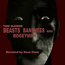 Beasts, Banshees, and Bogeymen