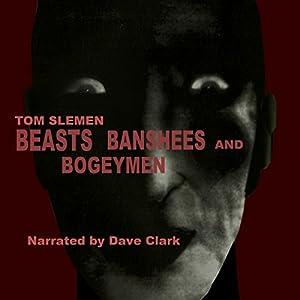 Beasts, Banshees, and Bogeymen Audiobook