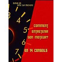 Comment entretenir son moteur ? (Le moteur thermique (Combustion interne)  pour les nuls t. 5) (French Edition)