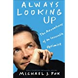 Always Looking Up: The Adventures of an Incurable Optimistby Michael J. Fox
