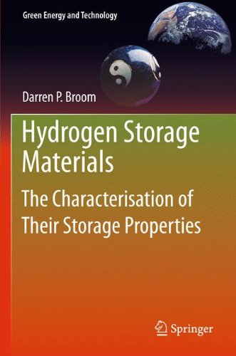 Hydrogen Storage Materials: The Characterisation of Their Storage Properties (Green Energy and Technology), by Darren P. Broom
