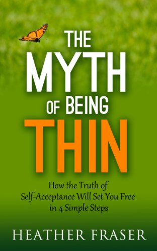 Book: The Myth of Being Thin by Heather Fraser