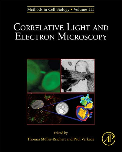 Correlative Light And Electron MIcroscopy  Volume 111   Methods In Cell Biology  Volume 111