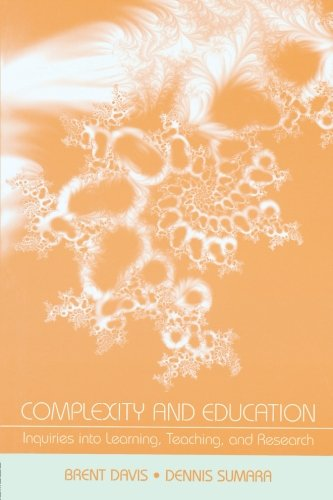 Complexity and Education: Inquiries Into Learning,...