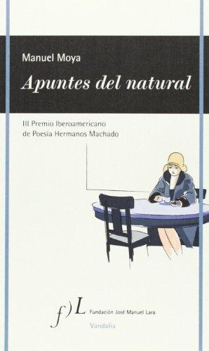 Natural Apuntes Del (APUNTES DEL NATURAL (III PREMIO IBEROAMERICANO POESIA HERMANOS MACHADO))