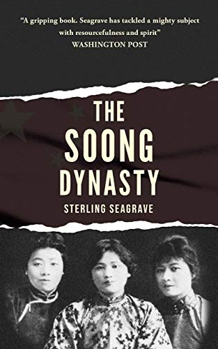 The Soong Dynasty by Sterling Seagrave