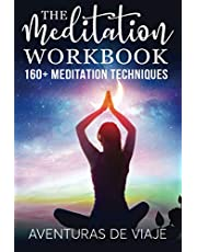 The Meditation Workbook: 160+ Meditation Techniques to Reduce Stress and Expand Your Mind