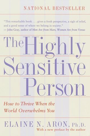 The Highly Sensitive Person by Elaine N. Aron Ph.D. (1997) Paperback