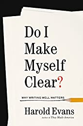 Do I Make Myself Clear?: Why Writing Well Matters
