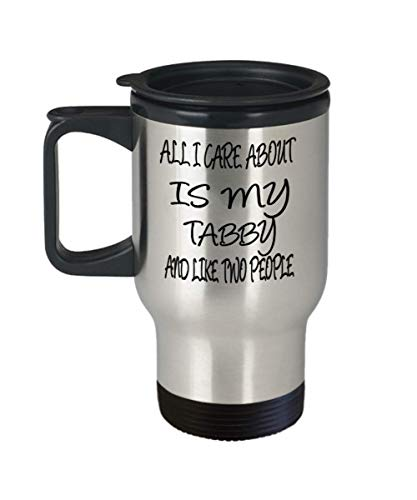 Tabby Gifts Insulated Travel Mug - All I Care About - For Mom and Dad Cup for Coffee or Tea Cats Lover ak7573 -