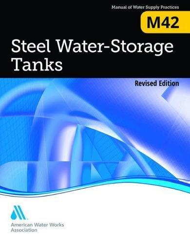 Steel Water Storage Tanks (Steel Water Storage Tanks (M42): AWWA Manual of Practice)