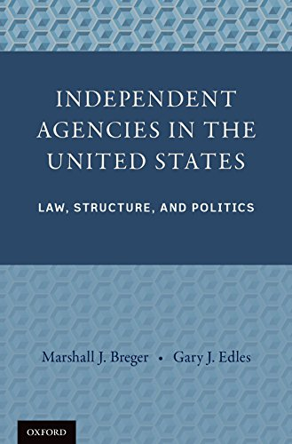 Download Independent Agencies in the United States: Law, Structure, and Politics Pdf