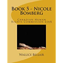 Book 5 - Nicole Bomberg: Canadian Human Rights Commission LIAR