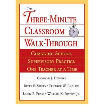 The Three Minute Classroom Walk-Through: Changing School Supervisory Practice One Teacher at a Time (Paperback) - Common pdf