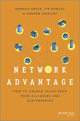 Network Advantage: How to Unlock Value From Your Alliances and Partnerships