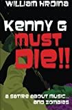 Kenny G Must Die!!, William Hrdina, 1480230634