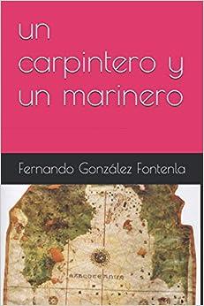 Book's Cover of un carpintero y un marinero (Español) Tapa blanda – 6 octubre 2020
