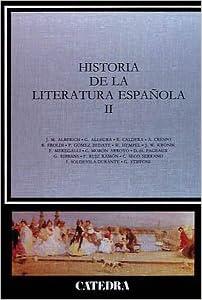 Historia de la literatura española, II: 2 Crítica Y Estudios Literarios - Historias De La Literatura: Amazon.es: Autores Varios: Libros