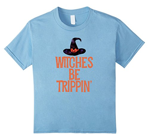 Kids Witches Be Trippin' T Shirt Funny Halloween Witch Costume 4 Baby (Top 5 Funniest Halloween Costumes)