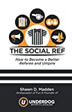the Social Ref: How to Become a Better Referee and Umpire: more info